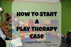 how to start a play therapy case