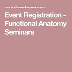 Event Registration - Functional Anatomy Seminars