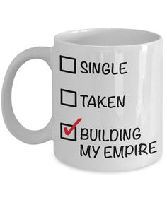 Single, Taken, Building My Empire - Entrepreneur Coffee Mug