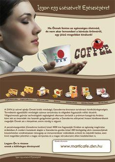 Ganodermás kávéval az egészségért! http://marticafe.dxn.hu/