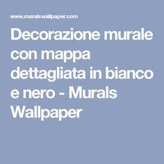 Decorazione murale con mappa dettagliata in bianco e nero - Murals Wallpaper