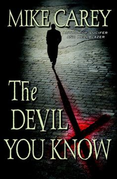 The Devil you know by Mike Carey | LibraryThing