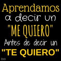 """Aprendamos a decir """"me quiero"""" #frases #amor #fuerza"""