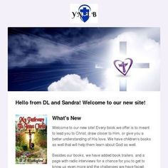 Read my latest newsletter! Book Trailers, How He Loves Us, News Sites, Book Signing, Prayer Request, Book Of Life, Whats New, Getting To Know, New Life