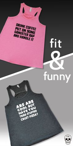 These tanks may be just the inspiration you need to get to the gym. Choose from hundreds of sayings and find the one that speaks to you. Fit a little funny into your fitness at constantlyvariedgear.com.