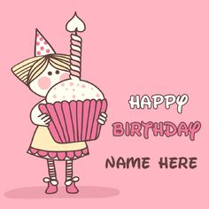 Happy Birthday Cute Doll Cup Cake Greeting With Name Card Maker Wishes