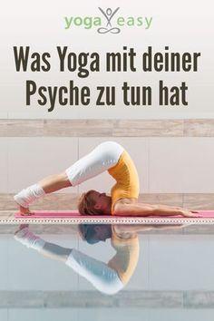 Yoga und Psychosomatik: Wie deine Asana-Praxis dir helfen kann.