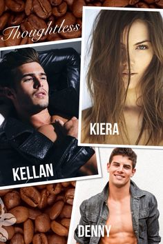 Thoughtless Kellan Kiera and Denny