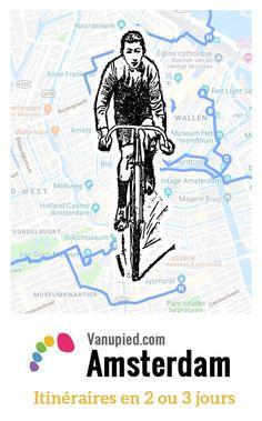 > Idées d'itinéraires à pied ou en vélo pour découvrir Amsterdam pendant un week-end de 2 ou 3 jours.