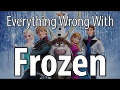 Everything Wrong With Frozen In 10 Minutes Or Less