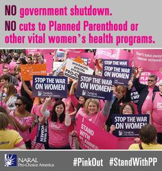 From NARAL Pro-Choice America on Planned Parenthood and the possible #GOPShutdown. #PinkOut #StandWithPP