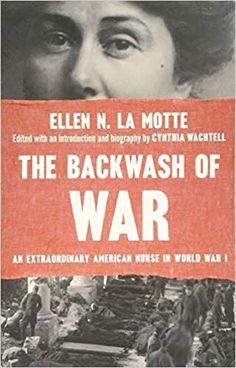 The Backwash of War: An Extraordinary American Nurse in World War I Copy Editing, Most Popular Books, World War I, Ebook Pdf, Book Lists, Reading Online, Biography, Audio Books, American