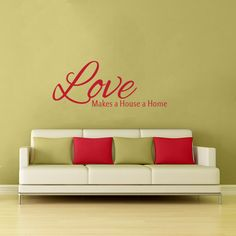 Love Makes a House a Home Wall Decal Quote