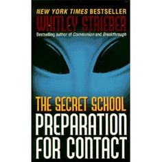 The Secret School: Preparation for Contact by Whitley Strieber