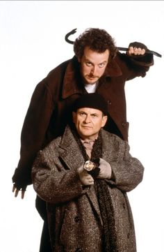 Home Alone (1990) - Daniel Stern and Joe Pesci. Best movie ever, at the moment.