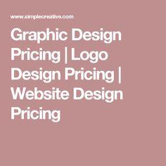 Graphic Design Pricing | Logo Design Pricing | Website Design Pricing