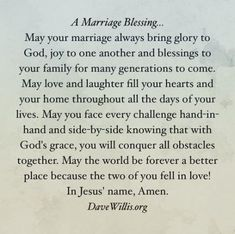 A marriage blessing Dave Willis prayer and blessing for newlyweds and married couples in all seasons of life for weddings anniversaries Christian marriage blessing Wedding Prayer, Wedding Ceremony Readings, Wedding Blessing, Wedding Poems, Blessing Poem, Wedding Scripture, Wedding Ceremonies, Scripture Readings For Weddings, Wedding Anniversary Quotes For Couple