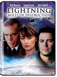 Lightning: Bolts of Destruction (2003) A meteorologist (Joanna Pacula) and her family work feverishly to find a way to extinguish a storm that threatens to destroy mankind.