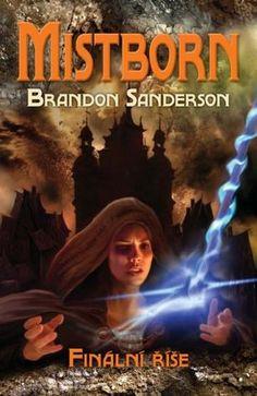MY ADDICTIONS: Mistborn - Finální říše - Brandon Sanderson (Mistborn #1)