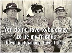 Friend humor Sisters Forever, Friends Forever, Best Friends, Friend Friendship, Friendship Quotes, Senior Humor, Aging Humor, Weekend Quotes, Life Motto