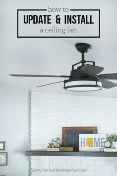 great article from the crafted sparrow on how to update & install a Casablanca ceiling fan
