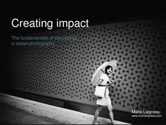 Creating impact: storytelling in street photography  Learn about the fundamentals of storytelling in street photography to create images with deeper emotional impact