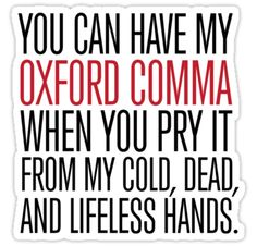 You can have my Oxford comma . . .