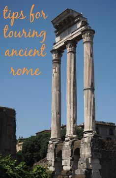 Tips for Touring Ancient Rome including the Colosseum and Roman Forum