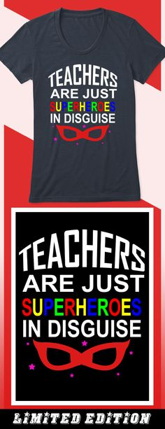 Teachers are Just Superheroes - Limited edition. Order 2 or more for friends/family & save on shipping! Makes a great gift!