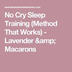 No Cry Sleep Training (Method That Works) - Lavender & Macarons