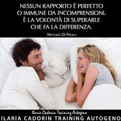 """""""Nessun rapporto è perfetto o immune da incomprensioni. È la volontà di superarle che fa la differenza."""" - Niccolò Di Paolo  Ilaria Cadorin Training Autogeno"""