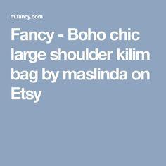 Fancy - Boho chic large shoulder kilim bag by maslinda on Etsy