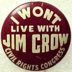 """""""I Won't Live With Jim Crow"""" button."""