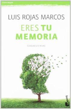 "Eres tu memoria : ""Conócete a ti mismo"" / Luis Rojas Marcos"