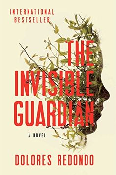 The Invisible Guardian: A Novel by Dolores Redondo