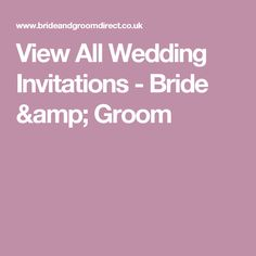 View All Wedding Invitations - Bride & Groom