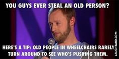 You guys ever steal an old person #laughtard #funnypictures