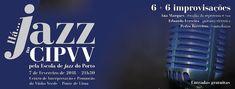 Há Jazz no CIPVV | 6 + 6 Improvisações | Centro de Interpretação e Promoção do Vinho Verde | Ponte de Lima