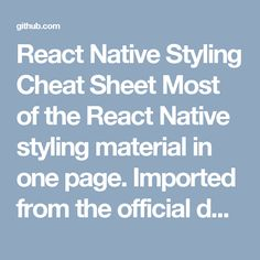 React Native Styling Cheat Sheet Most of the React Native styling material in one page. Imported from the official docs.