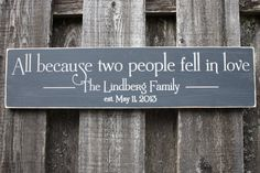 All Because Two People Fell In Love Wedding Anniversary Family Name Wood Sign - 8x30 Shabby Chic Carved Engraved Handpainted Wooden Sign $50.00