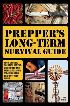 Discover disasterprepper survival books ideas on pinterest preppers long term survival guide food shelter security off the grid power and more life saving strategies for self sufficient living jim cobb books fandeluxe Images