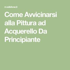 Come Avvicinarsi alla Pittura ad Acquerello Da Principiante Beginner Painting, Watercolor Portraits, Painting & Drawing, Cardmaking, Drawings, Hobby, Notes, Canvas, Vintage