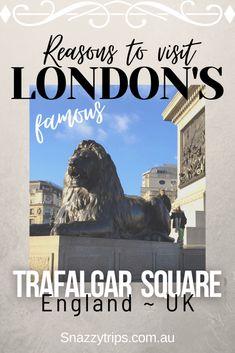 Reasons To Visit London's Famous Trafalgar Square - heaps to see and do in this iconic landmark and popular tourist spot. #trafalgarsquare #trafalgarlions #trafalgarcolumn #trafalgarmuseums #snazzytrips