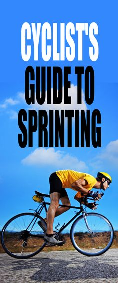 Cyclist's guide to sprinting: If there's one thing that all cyclists have in common, it's that we all want to go faster. If you want to increase your speed and up your leg strength, then knowing how to sprint is key.