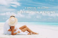 5 Special Reasons to Have a Destination Wedding