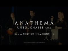 Anathema - Untouchable part 1 (from A Sort of Homecoming)