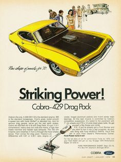 Ford Torino Cobra 429 Drag Pack 1970 - Mad Men Art: The Vintage Advertisement Art Collection Ford Lincoln Mercury, Ford Torino, Ford Motor Company, Bicicletas Raleigh, Pub Vintage, Vintage Iron, Funny Vintage, Ford Classic Cars, Classic Auto