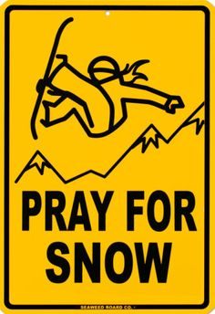 Pray For Snow Tin Sign at AllPosters.com