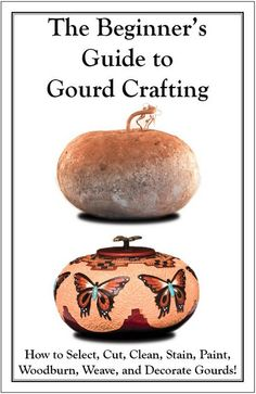 Beginner's Guide to Gourd Crafting