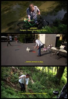 Tonight, I find a bicycle in a river, James annoys a dog, and Richard jumps over a dyke.